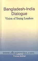 Bangladesh-India dialogue :  vision of young leaders /