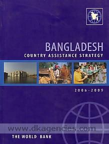 Bangladesh country assistance strategy, 2006-2009.