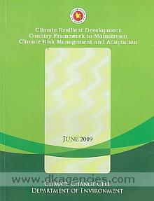 Climate resilient development :  country framework to mainstream climate risk management and adaptation.