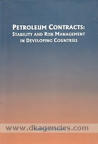 Petroleum contracts :  stability and risk management in developing countries /