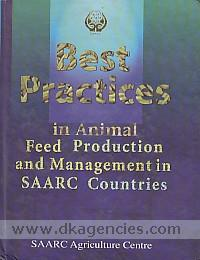 Best practices in animal feed production and management in SAARC countries /