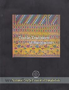 Textile traditions of Bangladesh.