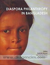 Diaspora philanthropy in Bangladesh :  [selected case studies, profiles, and database /