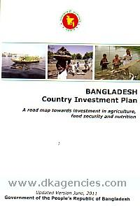 Bangladesh country investment plan :  a road map towards investment in agriculture, food security and nutrition.