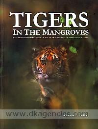 Tigers in the mangroves :  research and conservation of the tiger in the Sundarbans of Bangladesh /