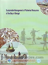 Sustainable management of fisheries resources of the Bay of Bengal /