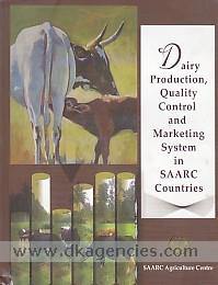 Dairy production, quality control and marketing system in SAARC countries /