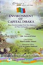 Environment of capital Dhaka :  plants, wildlife, gardens, parks, open spaces, air, water, earthquake /