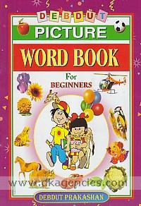 Debdut picture word book for beginners /