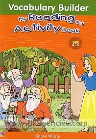 Vocabulary builder my reading and activity book :  snow white.