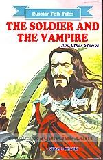 The soldier and the vampire and other stories /