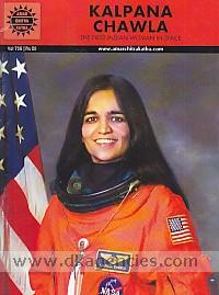Kalpana Chawla :  the first Indian woman in space /