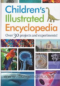 Children's illustrated encyclopedia :  [over 30 projects and experiments!].