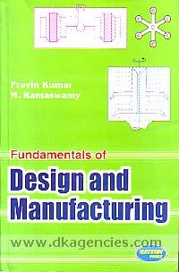 Fundamentals of design and manufacturing /