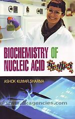 Biochemistry of nucleic acid /