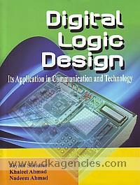 Digital logic design :  its application in communication and technology /
