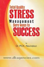 Total quality stress management :  sure ways to success /