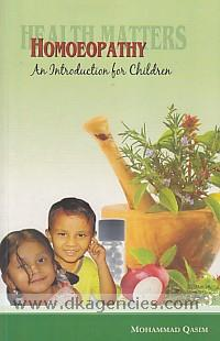 Health matters :  homeopathy : an introduction for children /