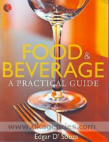 Food & beverage :  a practical guide /
