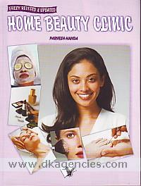 Home beauty clinic :  fully revised & updated /