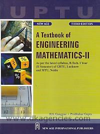 A textbook of engineering mathematics-II :  as per the latest syllabus, B.Tech. I year (II semester)  of GBTU, Lucknow and MTU, Noida /