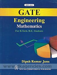 Gate engineering mathematics :  for B.Tech./B.E. (AE, AG, BT, CH, EC, EE, EIE, IC, ME, PE, IN) /