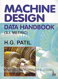 Machine design data handbook :  (S.I. Metric) /