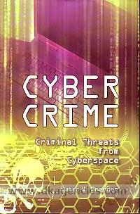 Cybercrime :  criminal threats from cyberspace /