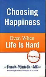 Choosing happiness :  even when life is hard /