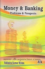 Money and banking :  problems & prospects /