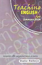 Teaching English for communication :  a sourcebook for practising and prospective teachers /