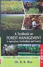 A textbook on forest management :  in agriculture, horticulture and forestry /
