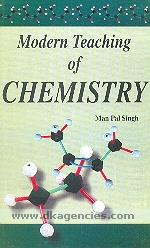 Modern teaching of chemistry :  [strictly according to the UGC syllabus for B.Ed. course] /