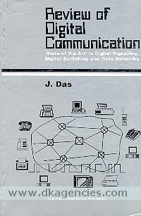 Review of digital communication :  'state of the art' in digital signalling, digital switching and data networks /