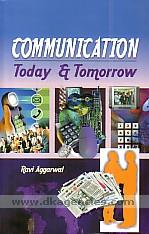 Communication :  today & tomorrow /
