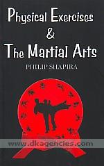 Physical exercises and the martial arts /