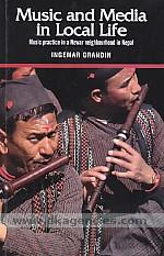 Music and media in local life :  music practice in a Newar neighbourhood in Nepal /