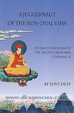 A juggernaut of the non-dual view :  ultimate teachings of the second drukchen, Gyalwang Je /
