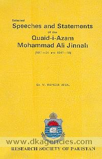 Selected speeches and statements of the Quaid-i-Azam Mohammad Ali Jinnah, 1911-34 and 1947-48 /