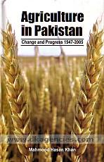 Agriculture in Pakistan :  change and progress, 1947-2005 /