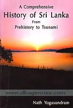 A comprehensive history of Sri Lanka from prehistory to tsunami /