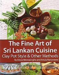 The fine art of Sri Lankan cuisine :  clay pot style & other methods /