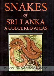 Snakes of Sri Lanka :  a coloured atlas : with accounts on snakes in archaeology, history, folklore, venomous snakes and snakebite /