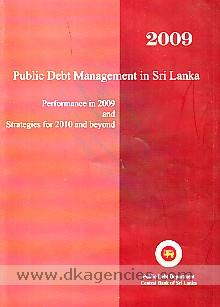 Public debt management in Sri Lanka :  performance in 2009 and strategies for 2010 and beyond.