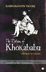 The return of Khokababu :  the best of Tagore /