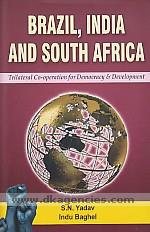 Brazil, India and South Africa :  trilateral cooperation for democracy and development /