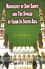 Hagiology of Sufi saints and the spread of Islam in South Asia /