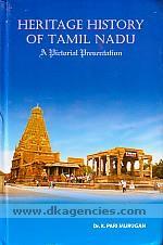 Heritage history of Tamil Nadu :  a pictorial presentation /