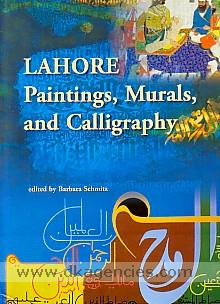 Lahore :  paintings, murals and calligraphy /