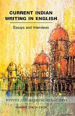Current Indian writing in English :  essays & interviews /